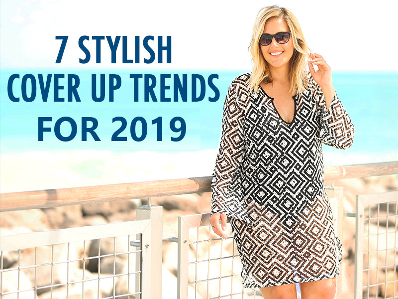7 Stylish Cover Up Trends for 2019