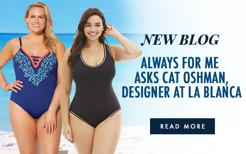 Always for Me asks a Designer Cat Oshman – Designer at La Blanca