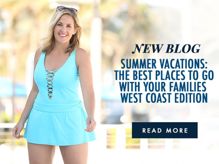 Summer Vacations: The Best Places to Go with your Families West Coast Edition
